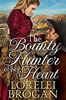 The Bounty Hunter of Her Heart: A Historical Western Romance Book by [Brogan, Lorelei]