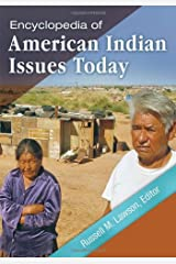 Encyclopedia of American Indian Issues Today 2 Vols: Encyclopedia of American Indian Issues Today [2 volumes] Hardcover