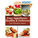 Easy Appetizers: Healthy & Delicious (Guilt-Free Gourmet)