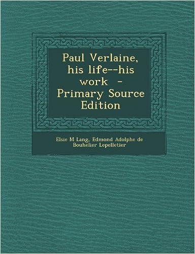 Book Paul Verlaine, his life--his work