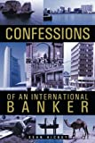 Confessions of an International Banker, Sean Hickey, 146697379X