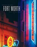 Fort Worth : Where the Best Begins, Hopper, Kathryn and Wren, Worth S., Jr., 1882933761