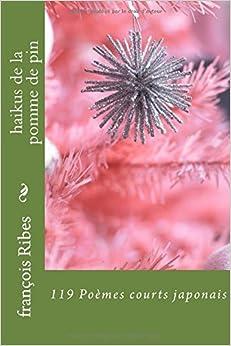 Book haikus de la pomme de pin: 119 Poèmes courts japonais