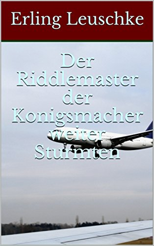 Der Riddlemaster der Konigsmacher weiter Sturmten (German Edition)
