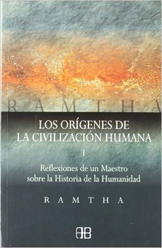 Descargas de libros gratis Reflexiones de un maestro sobre la historia de la humanidad: Orígenes de la civilización humana I, Los: 1 (Sin Límites) PDF FB2 iBook