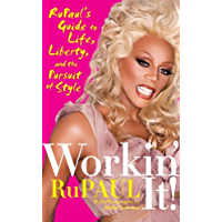 Workin' It!: RuPaul's Guide to Life, Liberty, and the Pursuit of Style book cover