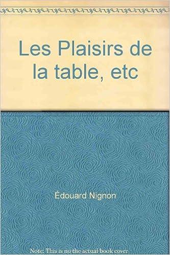 Les Plaisirs De La Table Edouard Nignon Amazon Com Books