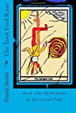 The Tarot Fool Runs, Darrel Smith, 1466471719