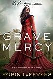 """Grave Mercy - His Fair Assassin, Book I (His Fair Assassin Trilogy)"" av Robin Lafevers"