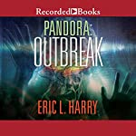Pandora: Outbreak | Eric L. Harry