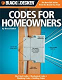 img - for Black & Decker Codes for Homeowners: Electrical Codes, Mechanical Codes, Plumbing Codes, Building Codes by Bruce A. Barker (2010) Paperback book / textbook / text book