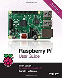 Raspberry Pi User Guide by Eben Upton (19-Sep-2014) Paperback