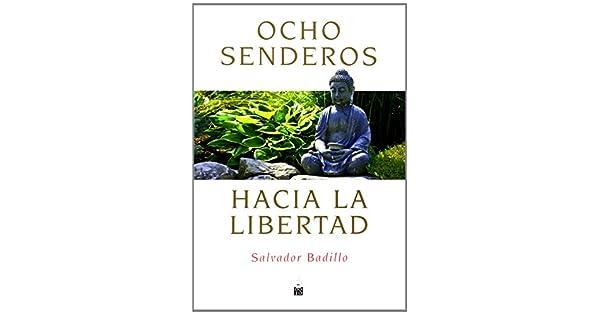 Amazon.com: Ocho senderos hacia la libertad (9788493784560 ...