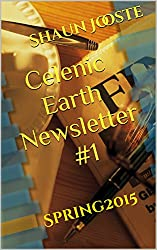 Celenic Earth Newsletter #1: Spring 2015