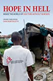 Hope in Hell: Inside the World of Doctors Without Borders Pdf