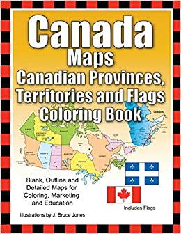 Provinces And Territories Of Canada Map.Canada Maps Canadian Provinces Territories And Flags Coloring Book