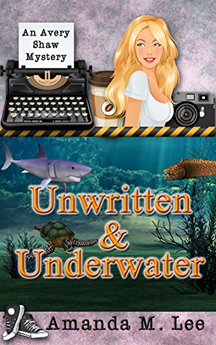 Unwritten & Underwater (An Avery Shaw Mystery Book 11) cover