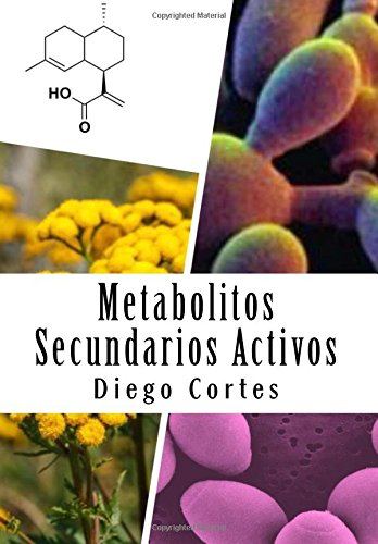 Metabolitos Secundarios Activos Los medicamentos que nos proporciona la Naturaleza  [Cortes, Diego] (Tapa Blanda)