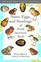 Nests, Eggs, and Nestlings of North American Birds: Second Edition (Princeton Field Guides)