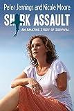 Shark Assault: An Amazing Story of Survival