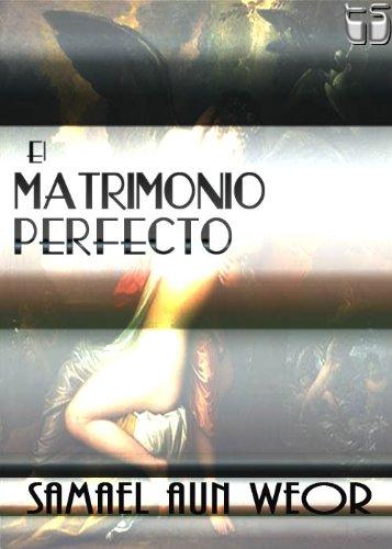 El Matrimonio Perfecto o La puerta de entrada a la iniciación. (Spanish Edition)