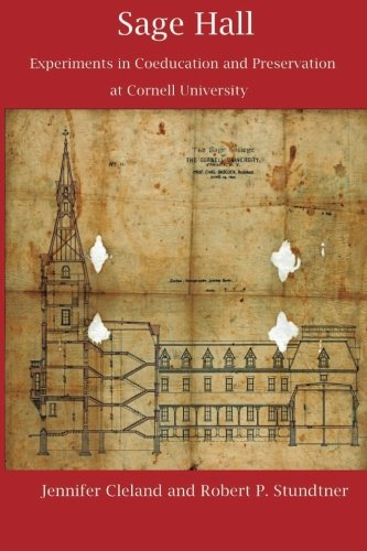 Download Sage Hall: Experiments in Coeducation and Preservation at Cornell University pdf epub