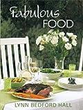 Fabulous Food by Lynn Bedford Hall (2007-05-02)