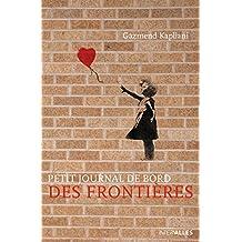 Petit journal de bord des frontières: Un vibrant témoignage sur l'immigration (French Edition)