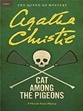 Cat Among the Pigeons: A Hercule Poirot Mystery (Hercule Poirot series Book 32)