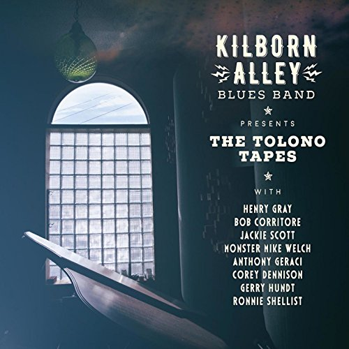 Kilborn Alley Blues Band-The Tolono Tapes-CD-FLAC-2017-FORSAKEN Download