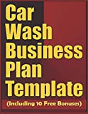 Car Wash Business Plan Template (Including 10 Free Bonuses)