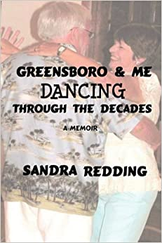 Greensboro and Me, Dancing Through the Decades by Sandra Redding (2008-10-30)
