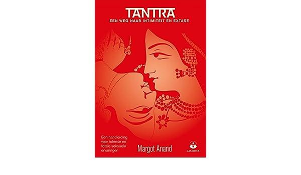 Tantra, een weg naar intimiteit en extase (Dutch Edition ...