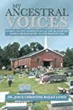 My Ancestral Voices: Stories of Five Generations of the Blackburn Family from Slavery to the Present Day