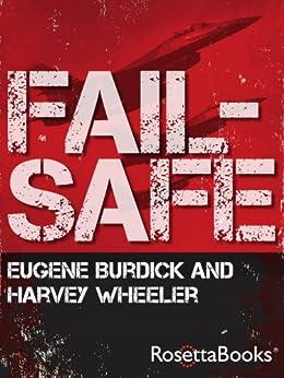 Fail-Safe by [Burdick, Eugene, Wheeler, Harvey]
