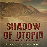 Shadow of Utopia: The Complete Collection | Luke Shephard