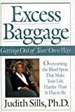 Excess Baggage: Getting Out of Your Own Way Hardcover – January 1, 1993