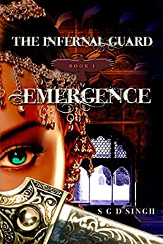 Emergence (The Infernal Guard Book 1) by [Singh, SGD]