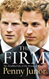 The Firm: The Troubled Life of the House of Windsor by Penny Junor front cover