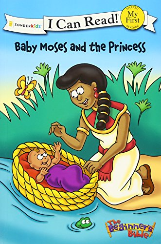 The Beginner's Bible Baby Moses and the Princess (I Can Read!/The Beginner's Bible)