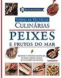 Le Cordon Bleu : Peixes e frutos do mar : Todas as técnicas culinárias