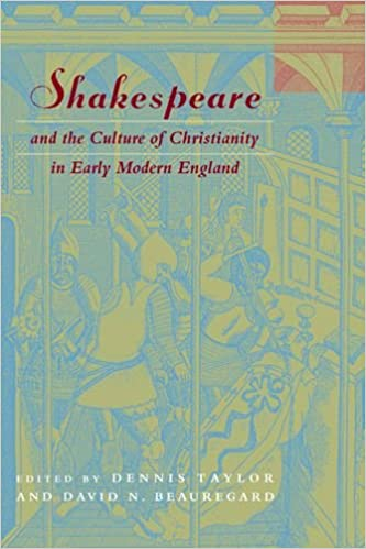 Shakespeare and the Culture of Christianity in Early Modern England (Studies in Religion & Literature) (Studies in Religion and Literature)