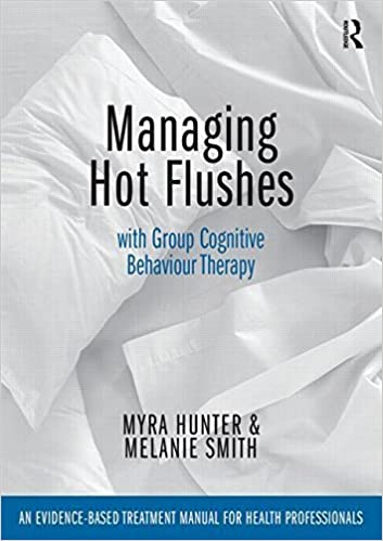 Managing Hot Flushes with Group Cognitive Behaviour Therapy: An evidence-based treatment manual for health professionals by Myra Hunter (2015-01-04)