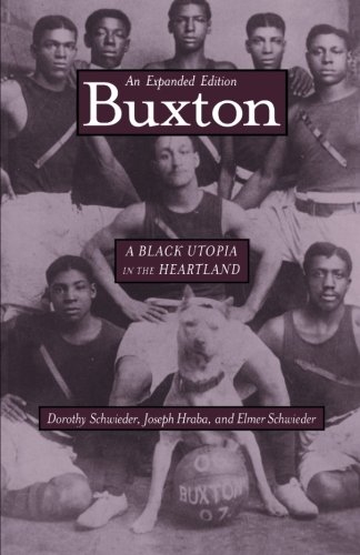 Buxton: A Black Utopia in the Heartland, An Expanded...