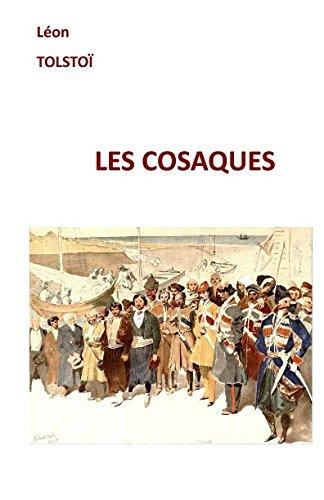 LES COSAQUES Broché – 13 janvier 2017 Léon TOLSTOÏ Independently published 1520376073