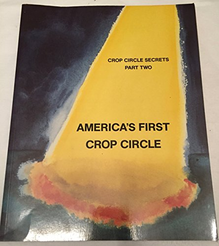 (America's First Crop Circle - Crop Circle Secrets, Part Two)