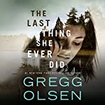 The Last Thing She Ever Did | Gregg Olsen