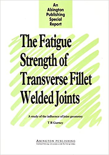The Fatigue Strength of Transverse Fillet Welded Joints: A Study of
