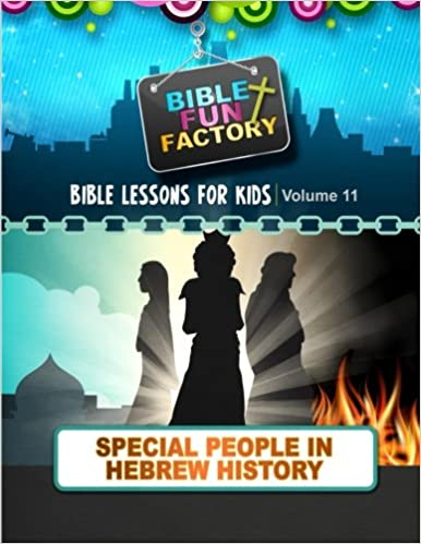 Bible Lessons for Kids: Special People in Hebrew History (Bible Fun