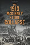 The 1913 McKinney Store Collapse (Disaster)